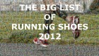 The Big List of Running Shoes 2012