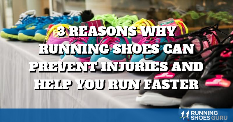 3 Reasons Why Running Shoes can Prevent Injuries and Help